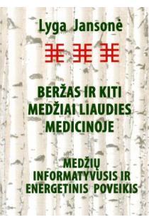 Beržas ir kiti medžiai liaudies medicinoje | Lyga Jansonė
