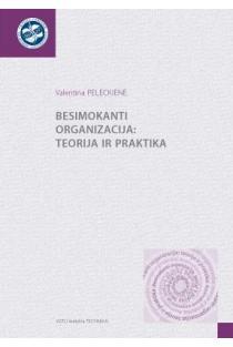 Besimokanti organizacija: teorija ir praktika | Valentina Peleckienė