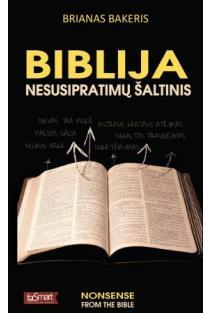 Biblija - nesusipratimų šaltinis | Brian Baker