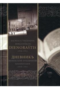 Vilniaus viešosios bibliotekos dienoraštis 1910-1911 | Sud. Arvydas Pacevičius