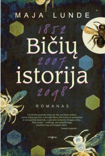 Bičių istorija | Maja Lunde