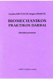 Biomechanikos praktikos darbai   Gražina Krutulytė, Brigita Siparytė