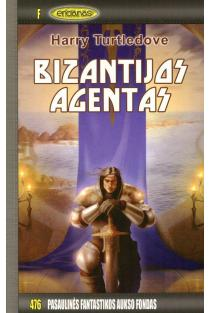Bizantijos agentas. PFAF-476 | Harry Turtledove