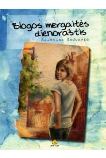 Blogos mergaitės dienoraštis | Kristina Gudonytė
