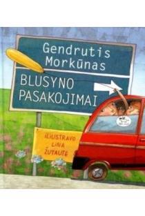 Blusyno pasakojimai (naujas leidimas) | Gendrutis Morkūnas