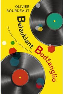 Belaukiant Bodžanglio | Olivier Bourdeaut