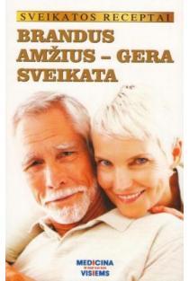 Brandus amžius - gera sveikata | Gailina Kavaliauskienė