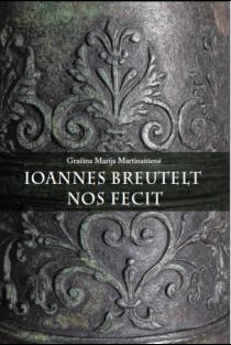 Ioannes Breutelt nos fecit | Gražina Marija Martinaitienė