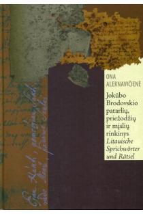Jokūbo Brodovskio patarlių, priežodžių ir mįslių rinkinys | Ona Aleknavičienė