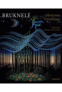Bruknelė | Martynas Vainilaitis