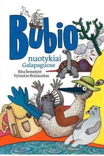 Bubio nuotykiai Galapaguose | Rita Šemelytė, Vytautas Brazauskas