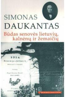 Būdas senovės lietuvių, kalnėnų ir žemaičių (Mokinio skaitiniai) | Simonas Daukantas