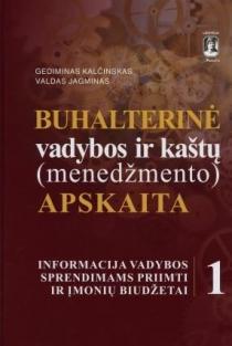 Buhalterinė vadybos ir kaštų (menedžmento) apskaita, I tomas | Gediminas Kalčinskas, Valdas Jagminas