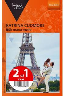 Būk mano meile (Karamelė) (2 už 1 kainą) | Katrina Cudmore
