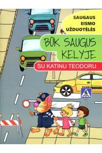 Būk saugus kelyje su katinu Teodoru. Saugaus eismo užduotėlės |
