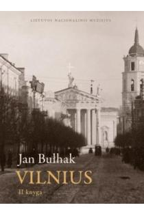 Fotografijos. Vilnius. II dalis | Jan Bulhak