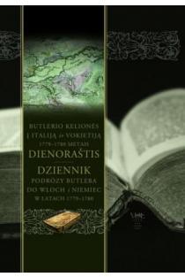 Butlerio kelionės į Italiją ir Vokietiją 1779–1780 metais dienoraštis | Arvydas Pacevičius, Waldemar Chorążyczewski