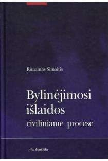 Bylinėjimosi išlaidos civiliniame procese | Rimantas Simaitis