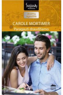 Paragauti draudžiamo (Jausmų egzotika) | Carole Mortimer