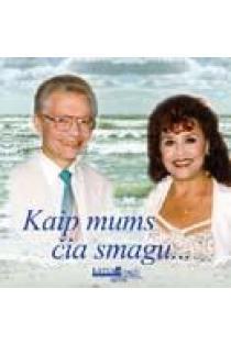 Kaip mums čia smagu (CD) | Nely Paltinienė ir Eugenijus Ivanauskas