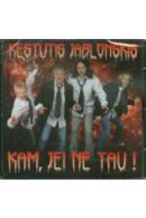 Kam, jei ne tau! (CD) | Kęstutis Jablonskis