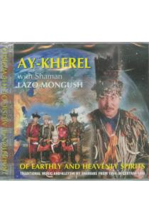 Of earthly and heavenly spirits (CD) | Ay-Kherel with Shaman Lazo Mongush