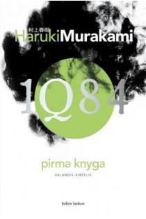 1Q84. Pirma knyga | Haruki Murakami