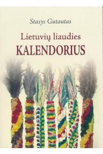 Lietuvių liaudies kalendorius | Stasys Gutautas