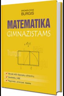 Matematika gimnazistams | Bronislavas Burgis