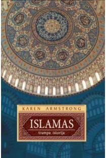 Islamas. Trumpa istorija | Karen Armstrong