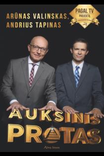 Auksinis protas | Andrius Tapinas, Arūnas Valinskas