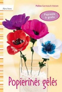 Popierinės gėlės | Polina Garmasch-Hatam