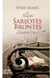 Slapti Šarlotės Brontės dienoraščiai | Syrie James