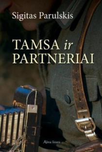 Tamsa ir partneriai | Sigitas Parulskis