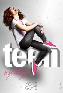 Spintologija. Teen | Agnė Gilytė