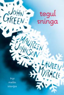 Tegul sninga. Trys meilės istorijos | John Green, Lauren Myracle, Maureen Johnson
