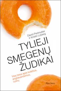 Tylieji smegenų žudikai | David Perlmutter, Kristin Loberg