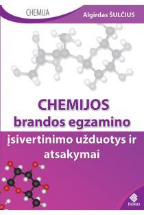 Chemijos brandos egzamino įsivertinimo užduotys ir atsakymai | Algirdas Šulčius