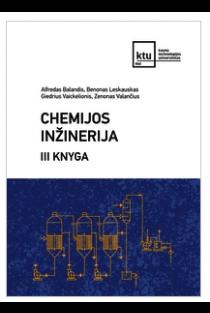 Chemijos inžinerija, III knyga | Alfredas Balandis, Benonas Leskauskas ir kt.