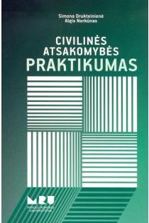 Civilinės atsakomybės praktikumas | Simona Drukteinienė, Algis Norkūnas