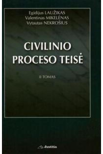 Civilinio proceso teisė. II tomas | Egidijus Laužikas, Valentinas Mikelėnas, Vytautas Nekrošius