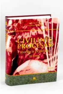 Civilinis procesas: teorija ir praktika. III tomas | Artūras Driukas, Virgilijus Valančius