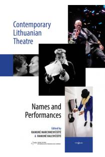 Contemporary Lithuanian Theatre. Names and Performances | Ramunė Balevičiūtė, Ramunė Marcinkevičiūtė