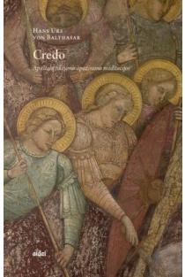 Credo. Apaštalų tikėjimo išpažinimo meditacijos | Hans Urs von Balthasar