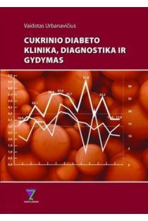 Cukrinio diabeto klinika, diagnostika ir gydymas | Vaidotas Urbanavičius