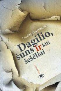 Dagilio, šuns ir kiti šešėliai | Liudas Gustainis