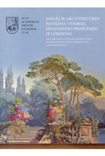 Dailės ir architektūros paveldas: tyrimai, išsaugojimo problemos ir lūkesčiai | sud. Dalia Klajumienė