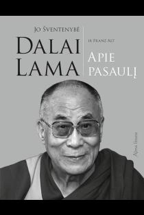 Jo Šventenybė Dalai Lama apie pasaulį | Dalai Lama