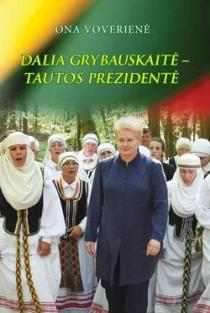 Dalia Grybauskaitė - tautos prezidentė |