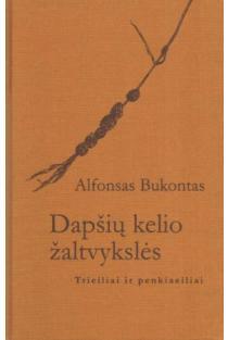 Dapšių kelio žaltvykslės | Alfonsas Bukontas